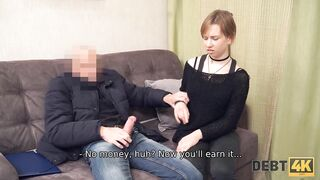 DEBT4k Teen doesnt crave sex with debt collector but its the merely way out
